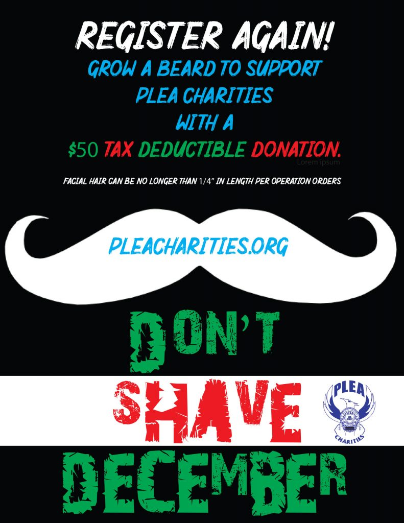 "Register Again! Grow a beard to suppoer PLEA Charities with a $50 tax deductible donation. Facial hair can be no longer than 1/4"" in length per operation orders."